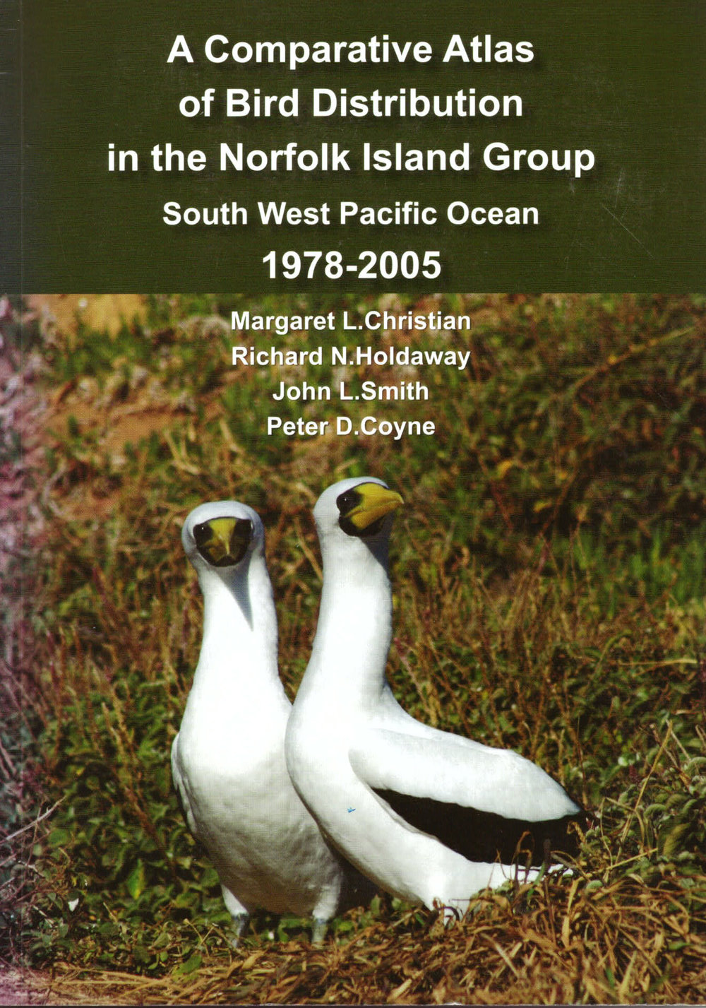 Published in 2012 by the Flora & Fauna Society of Norfolk Island. Available from Margaret Christian, P.O. Box 999, Norfolk Island, South West Pacific.