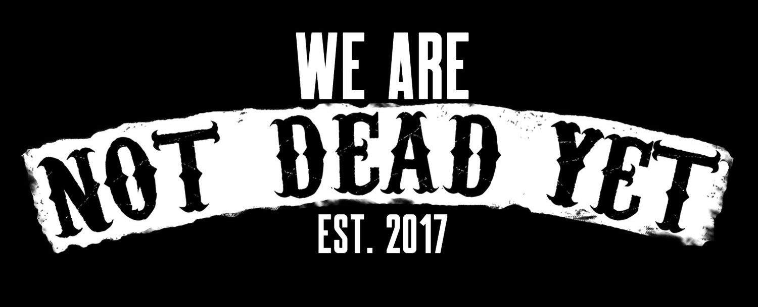 We Are Not Dead Yet