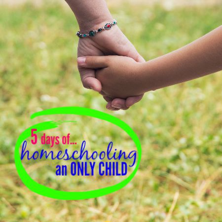 five days of homeschooling an only child