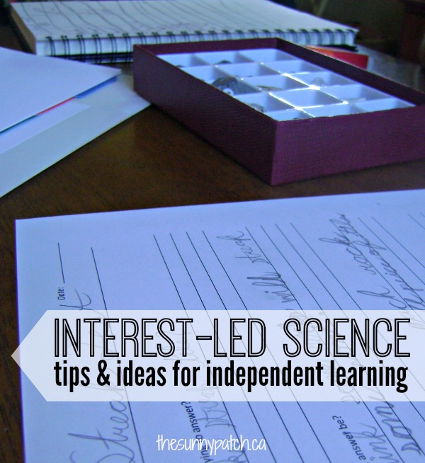 Tips & ideas for interest-led science. She has some good guidelines and a printable experiment form.