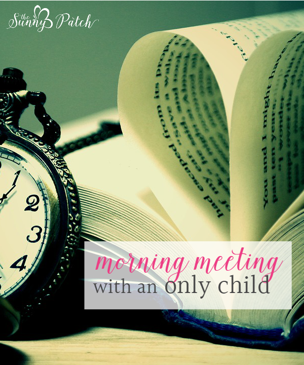 Homeschooling an only child - we're doing it and so can you! Take a look at what a Morning Meeting looks like in our homeschool.