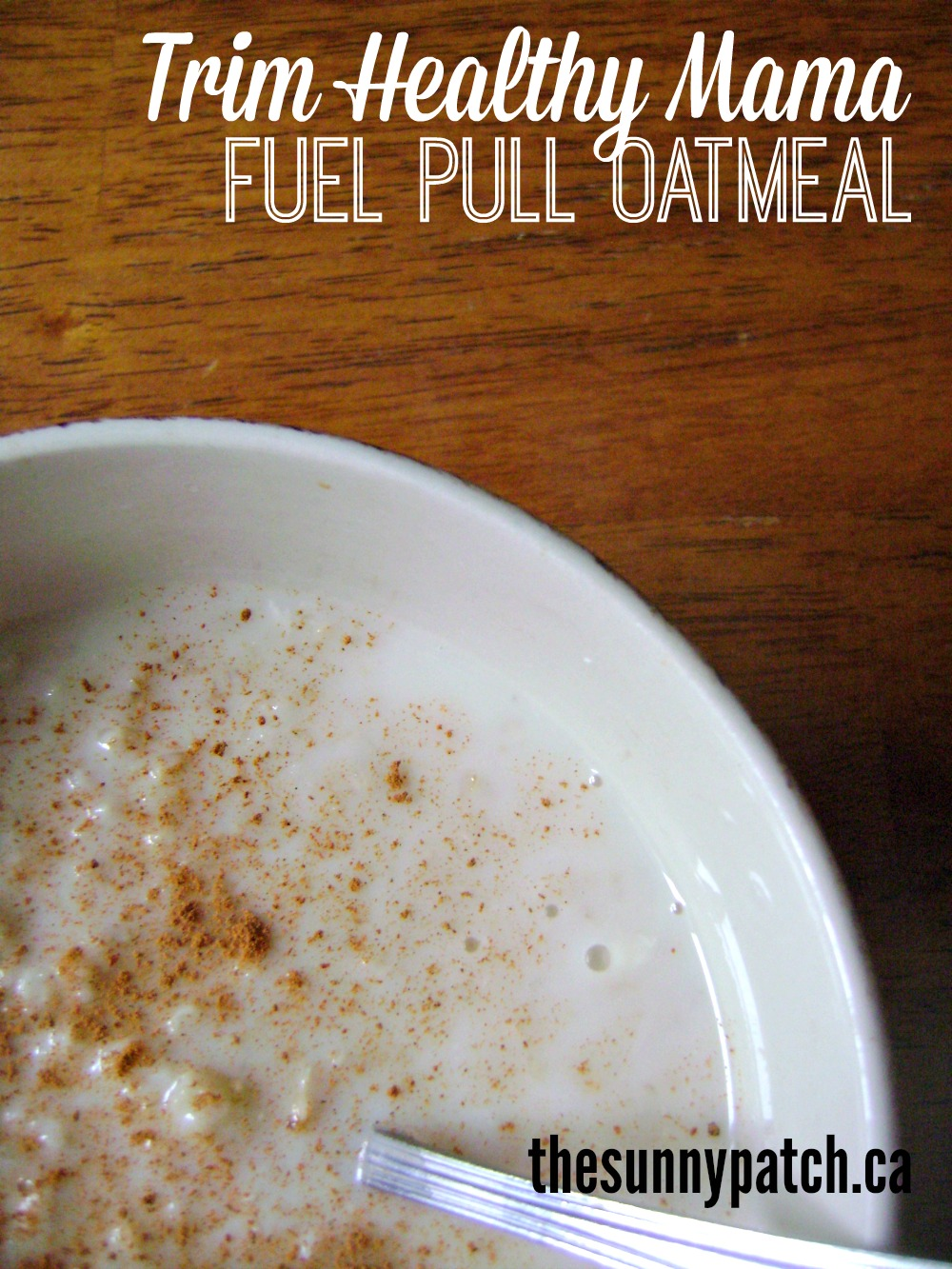 Enjoy your oatmeal even when you're eating a fuel pull meal with Trim Healthy Mama!