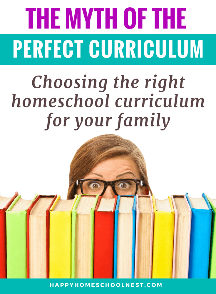 The Myth of the Perfect Curriculum: Choosing the Right Homeschool ...