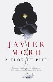 A Flor de Piel - Javier Moro.jpeg