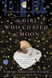 The Girl who Chased the Moonby Sarah Addison Allen.jpeg