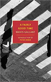 Afternoon Literary Seminar: A Fairly Good Time, Mavis Gallant