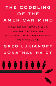 The Coddling of the American Mind by Greg Lukianoff and Jonathan Haidt.png