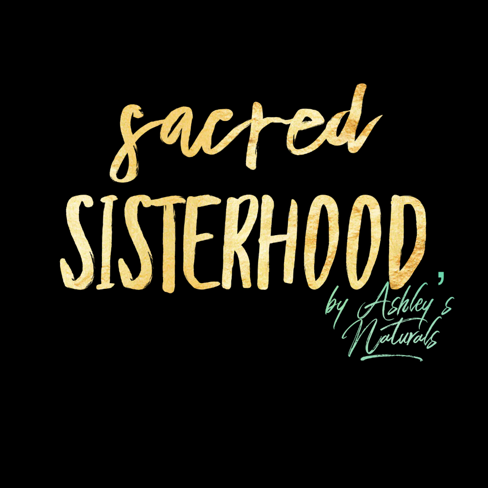 sacred sisterhood by Ashley's Naturals