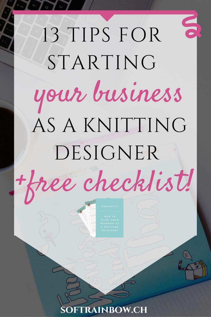 13 tips for starting your business as a knitting designer + free checklist