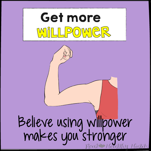 Believe using willpower makes you stronger to get more willpower to lose weight | The Willpower Solution | realhealthyhabits.com