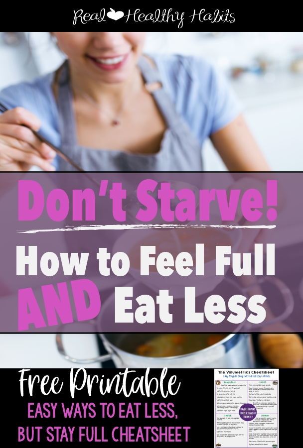 Add foods to your meals that contain more water. This allows you to eat the same amount of food, stay satisfied, but eat less calories and effortlessly lose weight.  | Don't Starve! How to Feel Full and Eat Less | Lose Weight Differently--without Dieting | www.realhealthyhabits.com