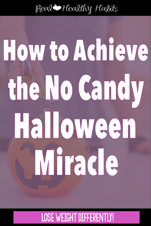 "I did it! No candy at Halloween using ZERO willpower. You can do it too! | How to Achieve the ""No Candy"" Halloween Miracle 