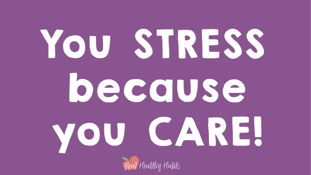 You stress because you care. You need to understand Stress Paradox #1— A meaningful life is a stressful life. | How to Make Stress Your Superpower: Stress Paradox #1 | www.realhealthyhabits.com