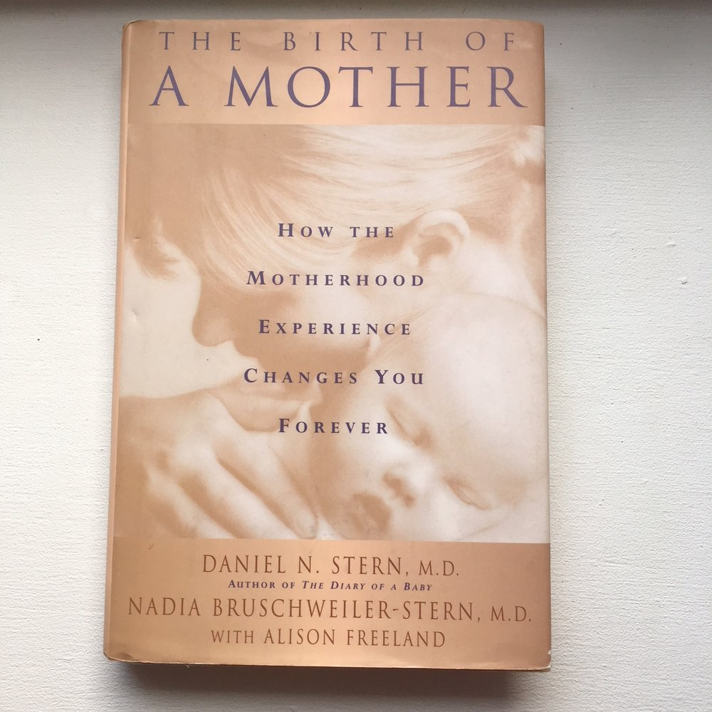 The Birth of a Mother  - Daniel Stern and Nadia Bruschweiler-Stern Again, this book is written about the psychological changes and challenges that a woman experiences as she becomes a mother. It can be really helpful to normalise some of your experience and put it in context.