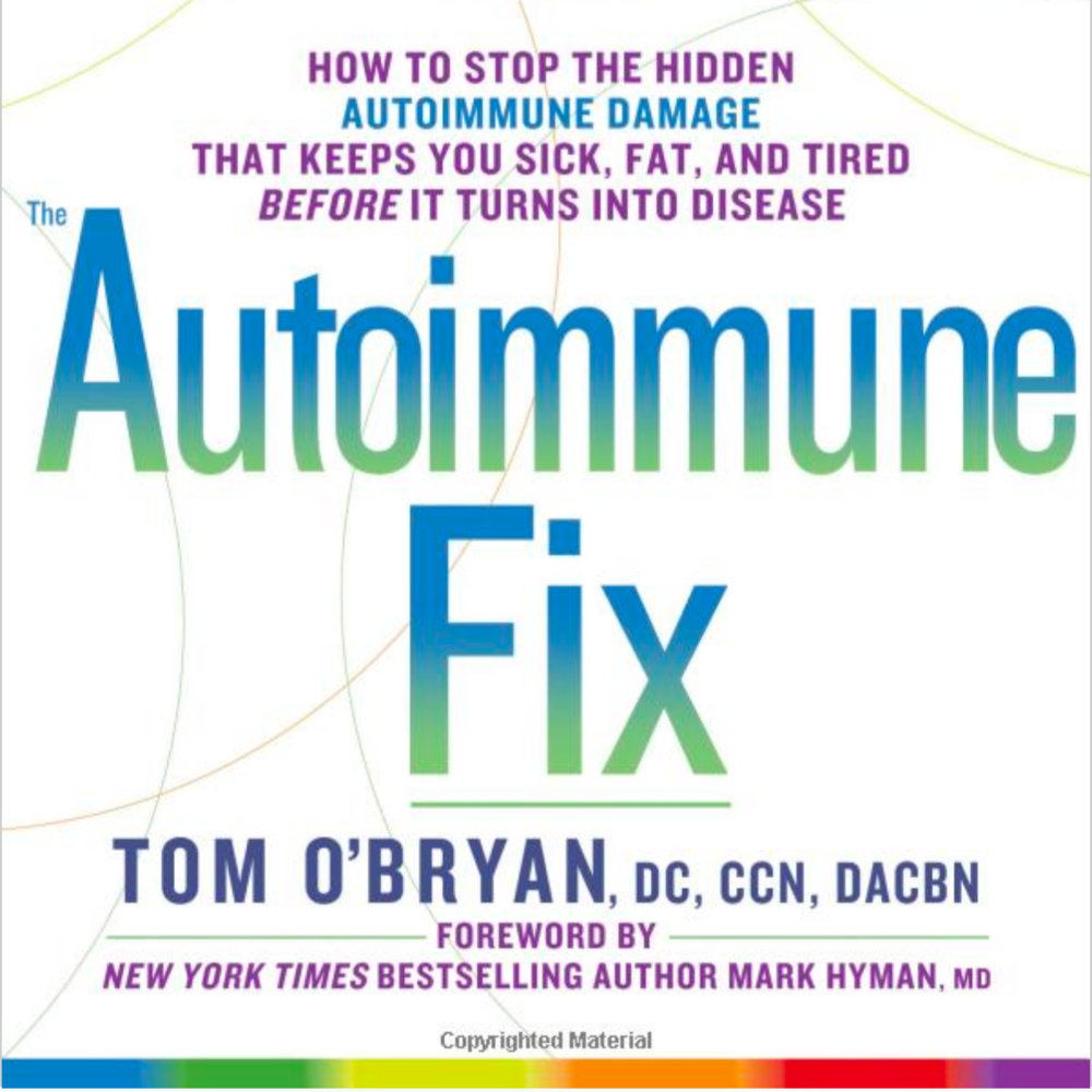 Autoimmune Fix:  Tom O'Bryan