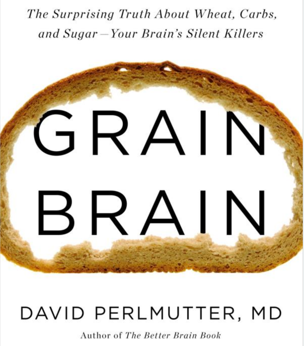 Grain Brain:   Dr. David Perlmutter