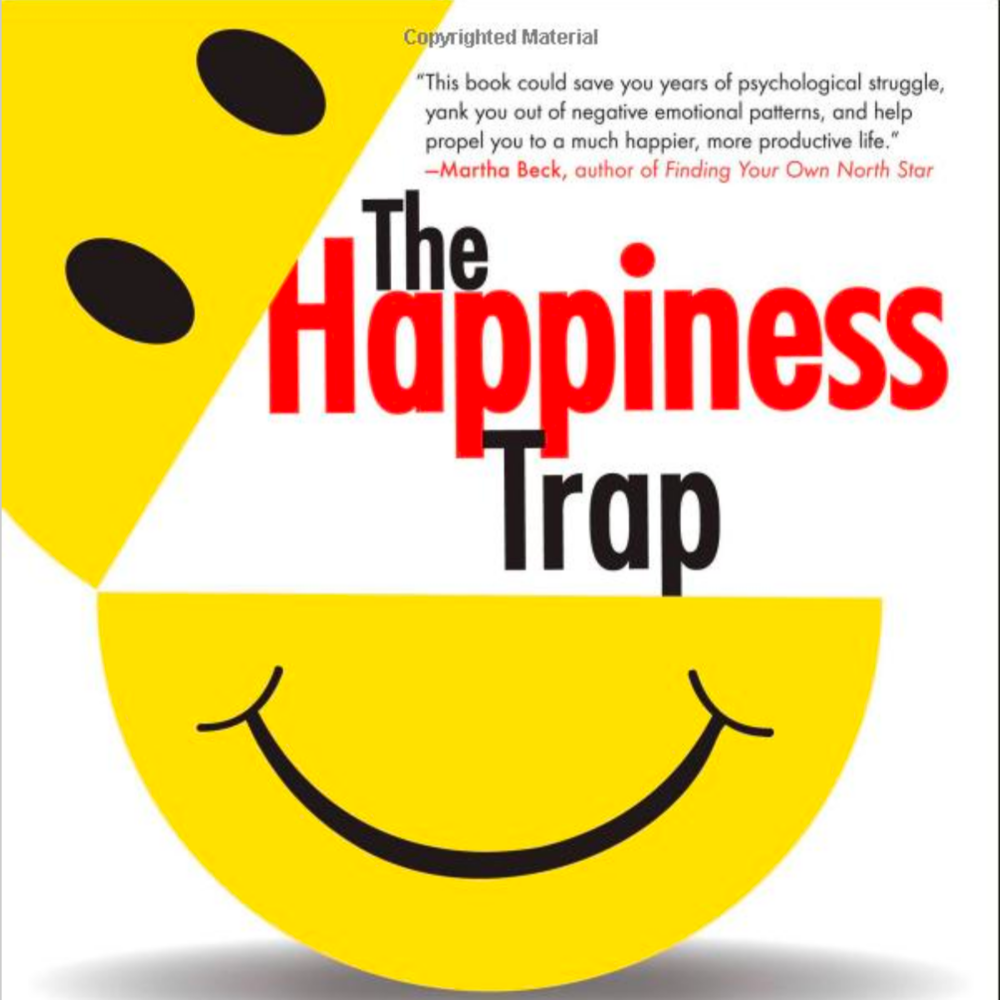The Happiness Trap:  Russ Harris and Steven C. Hayes PhD