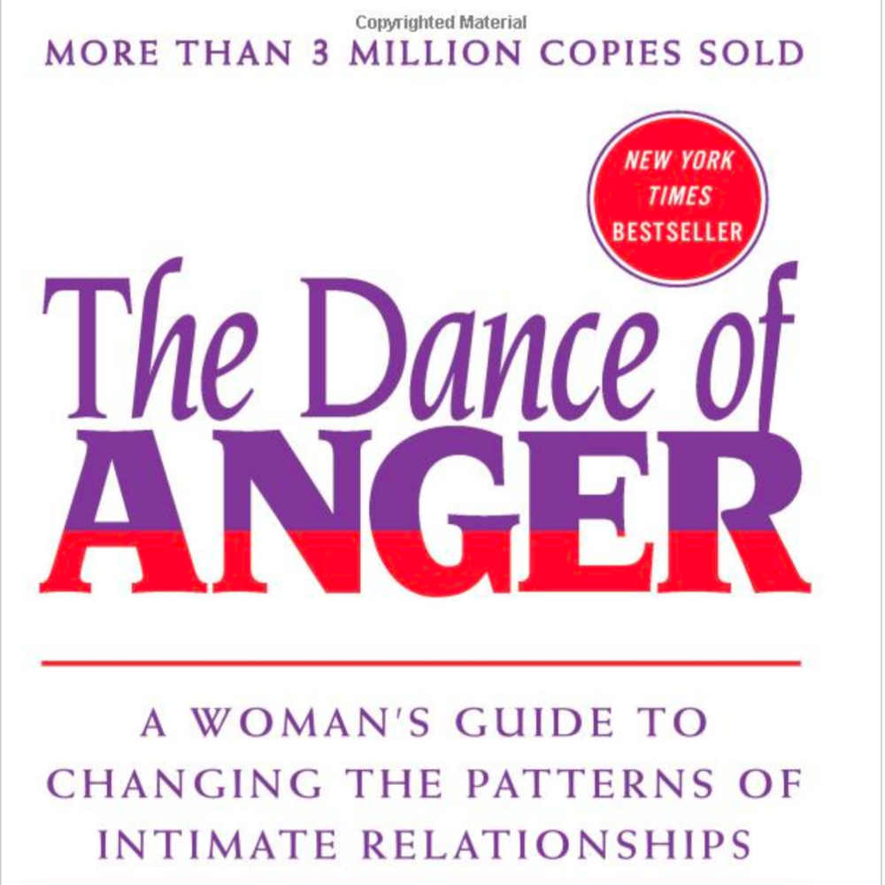 The Dance of Anger:  Harriet Lerner, PhD