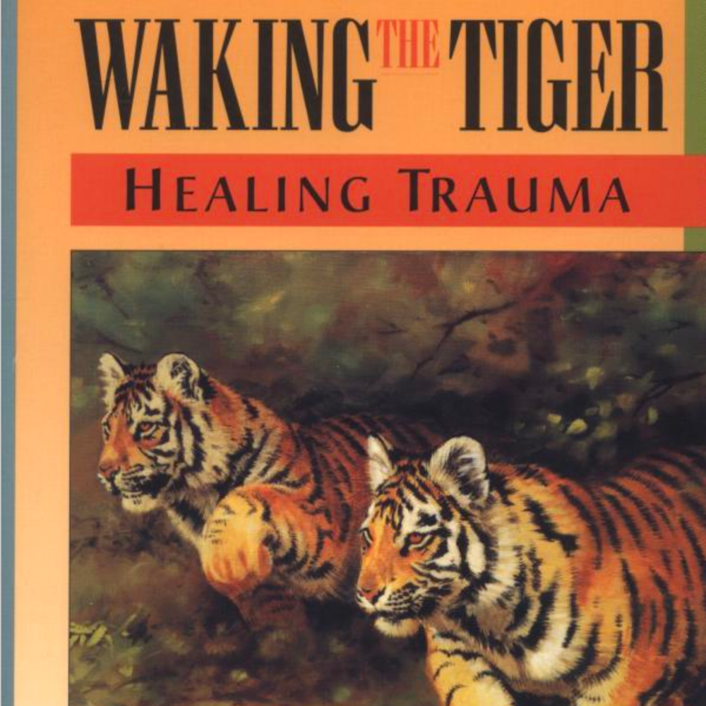Waking the Tiger:  Peter A. Levine