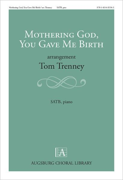 Mothering God, You Gave Me Birth    Listen   Purchase