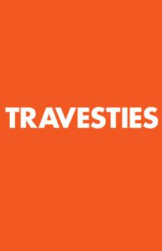 Travesties (upcoming)