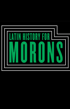 Latin History for Morons (upcoming - October 19th)
