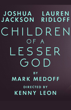 Children of a Lesser God (upcoming)