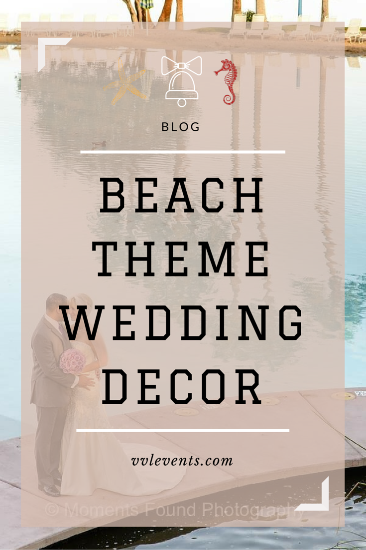Beach Theme Wedding Decorations Bring The Sun And Sand For The