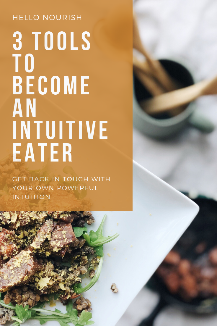 3 powerful tools for becoming an intuitive eater