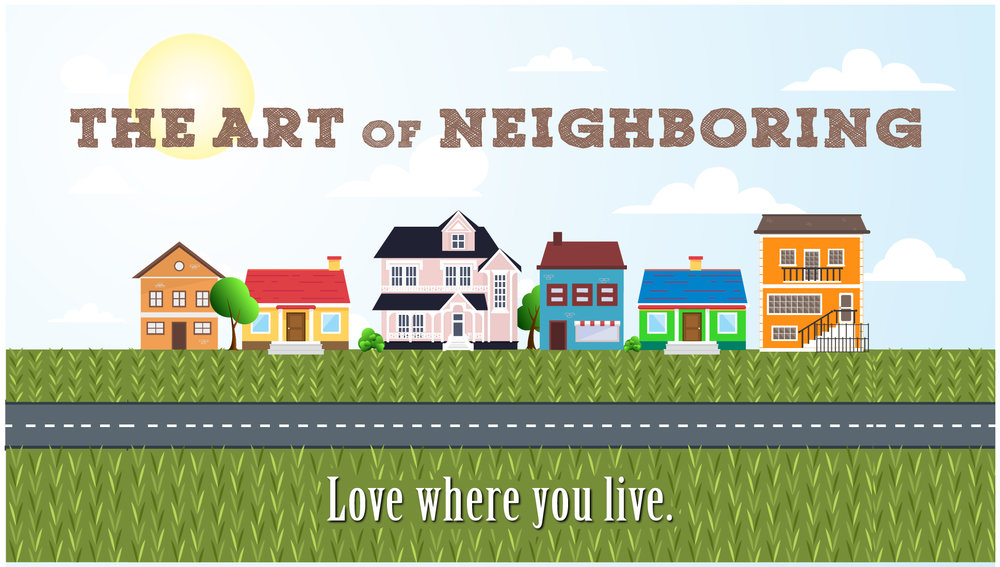 The Art of Neighboring - Jesus commands us to love our neighbor. What does loving our neighbor look like in our time? How can we truly express concern for our neighbor? What barriers stand in the way of accomplishing this command?