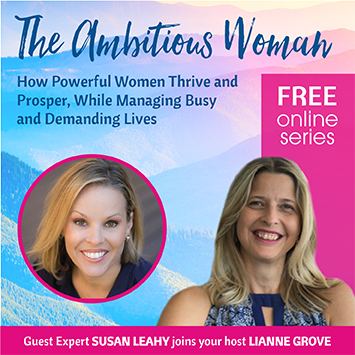 Susan Leahy will be a guest on the Ambitious Woman Summit - Register today!