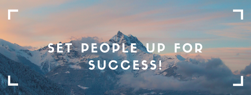 Set people up for success!.png
