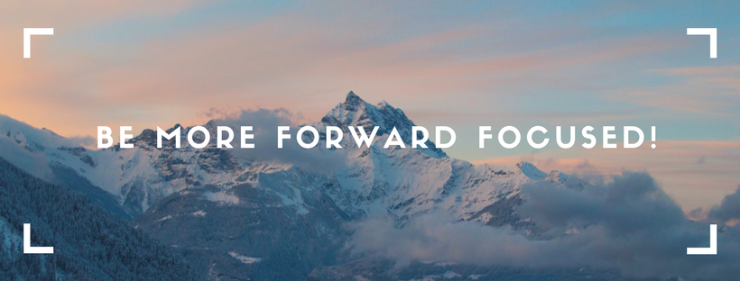 Be more forward focused!.png
