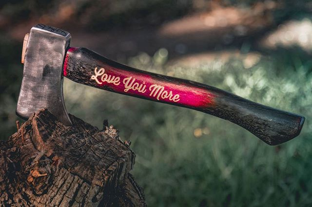 A great way to brag that you love someone more is to get then an axe.