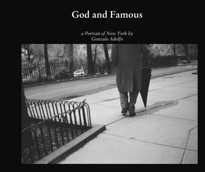God and Famous: a Portrait of New York.  Published by Detached Books in October 2016.  Click on image to browse or purchase.