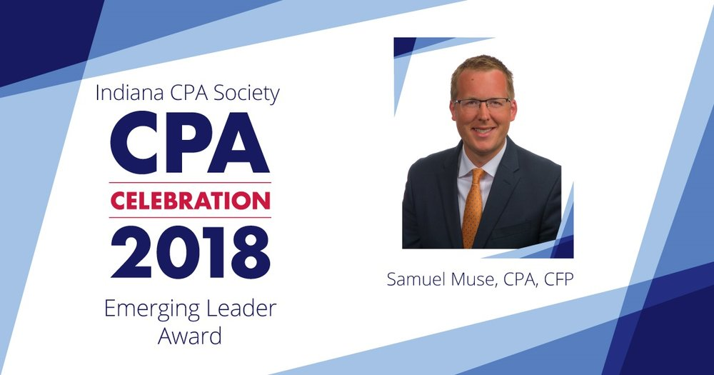 Sam Muse, CPA, CFP receives the 2018 Indiana CPA Society's Emerging Leaders Award.