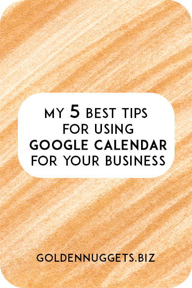 My Five Best Tips For Using Google Calendar For Your Business