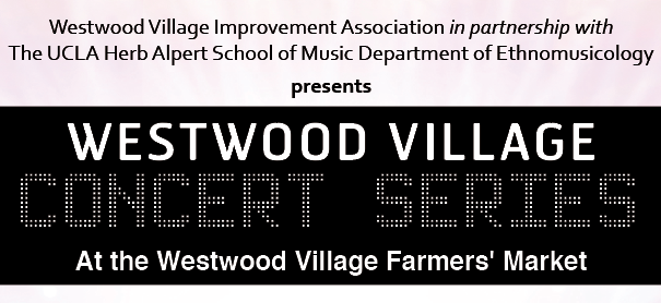 Westwood Village Concert Series - The Westwood Village Improvement Association in partnership with the UCLA Herb Alpert School of Music Department of Ethnomusicology presents the Westwood Village Concert Series!Join us for a weekly Fall music lunchtime series in the heart of Westwood Village. Concerts are free and open to the public.