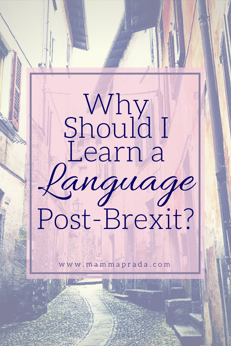 Mammaprada :: Why should I learn a language - Post Brexit?