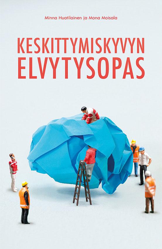 Huotilainen & Moisala, Keskittymiskyvyn elvytysopas, Tuuma-kustannus