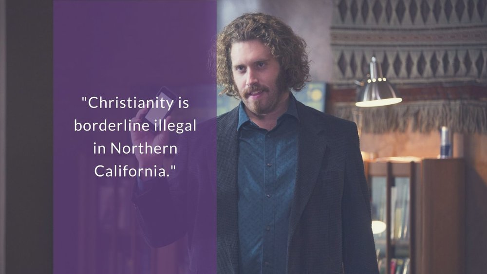 Christianity is borderline illegal in Northern California.