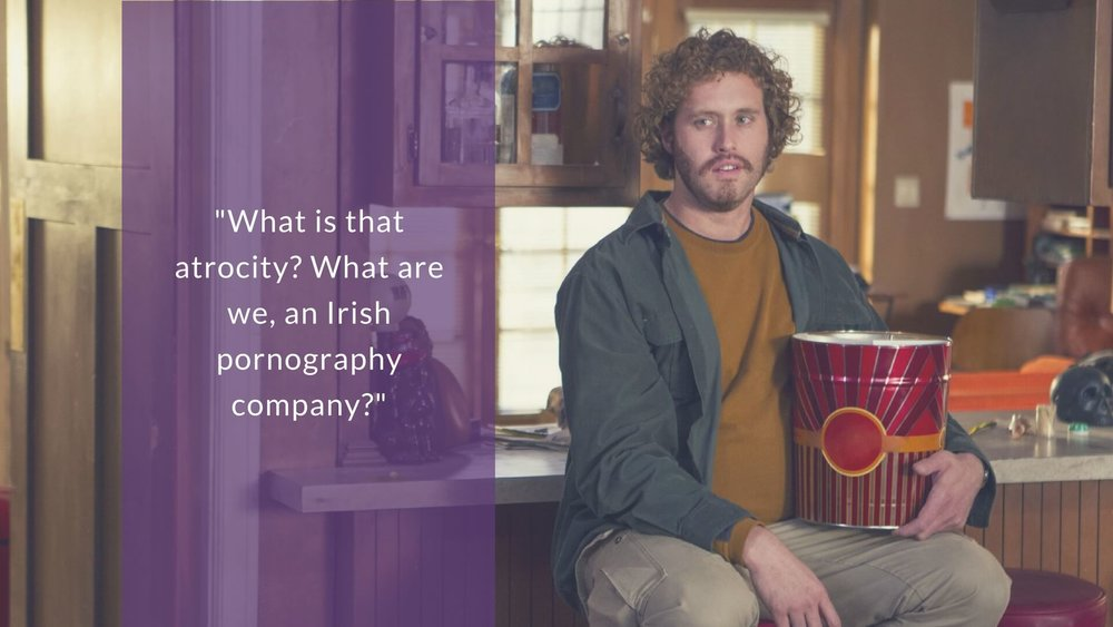 What is that atrocity? What are we, an Irish pornography company?