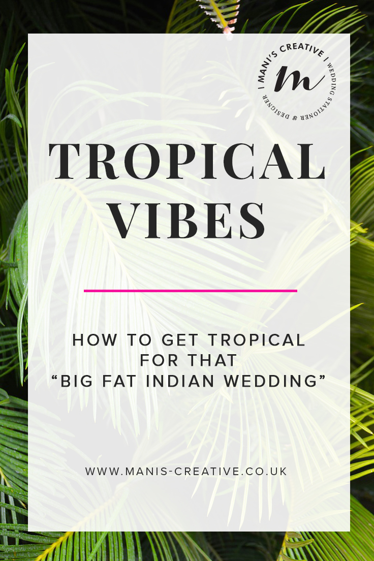 Mani's Creative -Tropical for the Big Fat Indian wedding