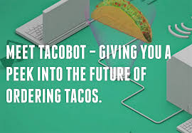 Tacobot allows people to order tacos from Taco Bell by texting with a computer on the app Slack.
