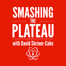Smashing the plateau podcast with David Shriner.png