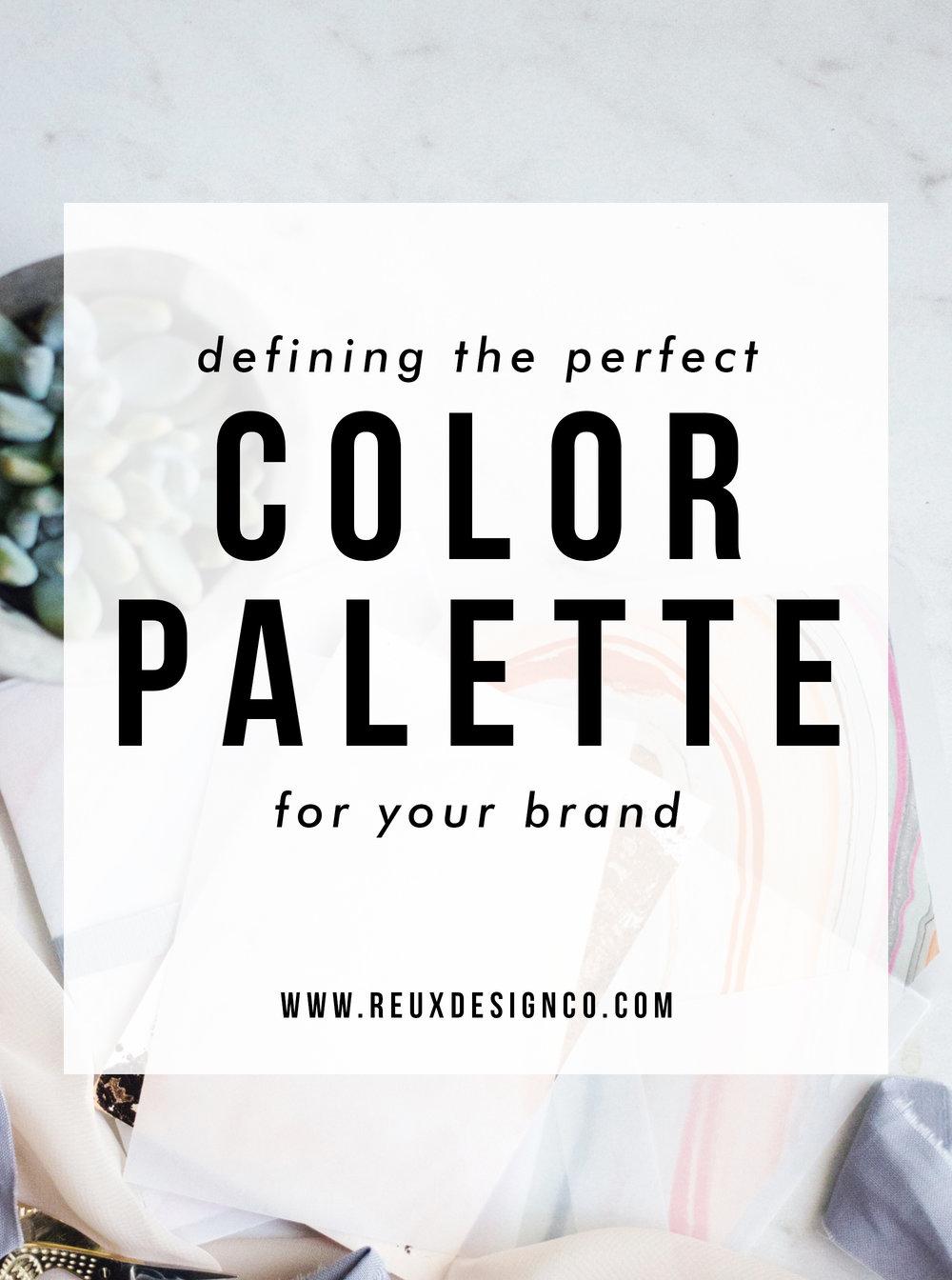 Defining Your Color Palette | Branding Tips for Creative Businesses | Reux Design Co.