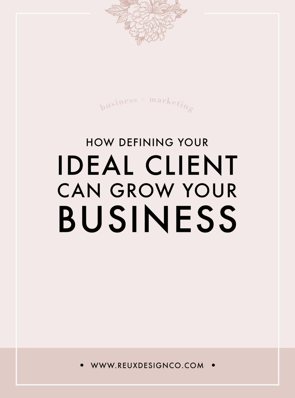How Defining Your Ideal Client can Grow your Business | reux design  co.