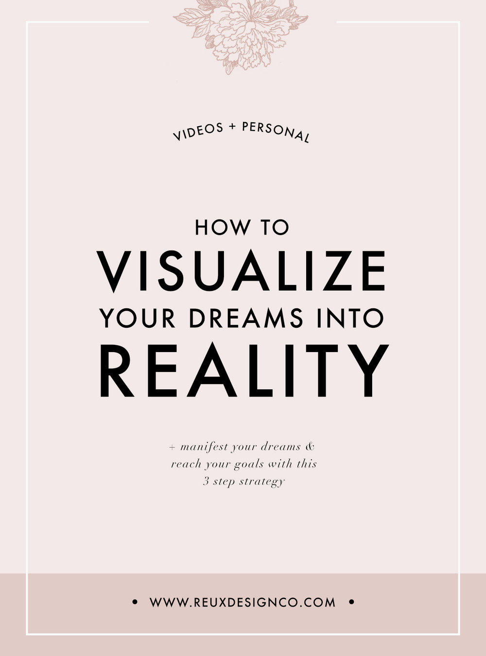 visualize your dreams and manifest your goals into reality | Reux Design Co.