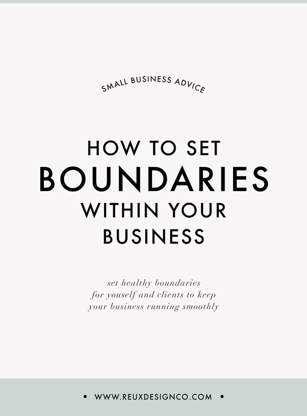 Setting Boundaries inn Your Business to Stay Healthy and Sane | Reux Design Co.
