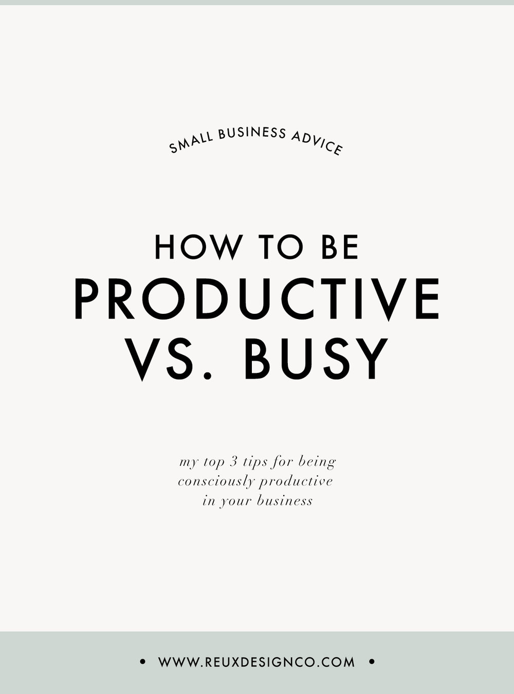 How to be Productive and not just Busy | Reux Design Co.